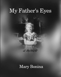 Mary Bonina's memoir, My Father's Eyes