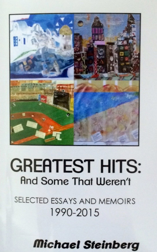 Greatest Hits And Some That Weren't: Selected Essays and Memoirs